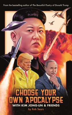 Choose Your Own Apocalypse with Kim Jong-Un & Friends Cover Image