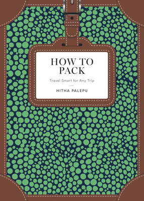How to Pack: Travel Smart for Any Trip (How To Series) Cover Image