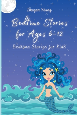 Bedtime Stories for Ages 6-12: Bedtime Stories for Kids Cover Image