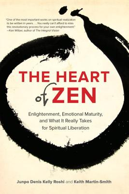 The Heart of Zen: Enlightenment, Emotional Maturity, and What It Really Takes for Spiritual Liberation Cover Image