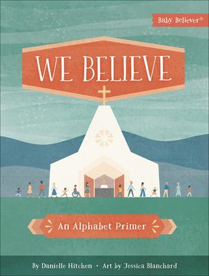 We Believe: An Alphabet Primer Cover Image