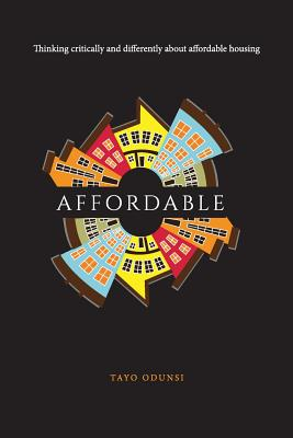 Affordable: Thinking critically and differently about affordable housing Cover Image