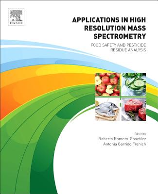 Applications in High Resolution Mass Spectrometry: Food Safety and Pesticide Residue Analysis Cover Image