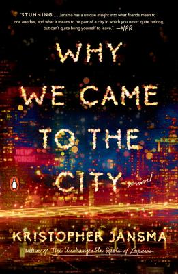 Why We Came to the City: A Novel Cover Image