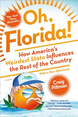 Oh, Florida!: How America's Weirdest State Influences the Rest of the Country Cover Image