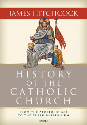 The History of the Catholic Church: From the Apostolic Age to the Third Millennium Cover Image