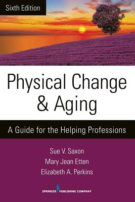 Physical Change and Aging: A Guide for the Helping Professions Cover Image