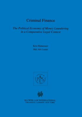 Criminal Finance, The Political Economy of Money Laundering in a Comparative Legal Context (Studies in Comparative Corporate and Financial Law #15) Cover Image