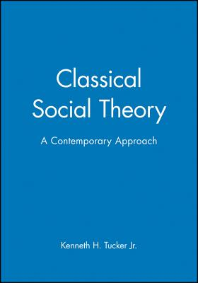 Classical Social Theory (21st Century Sociology) Cover Image