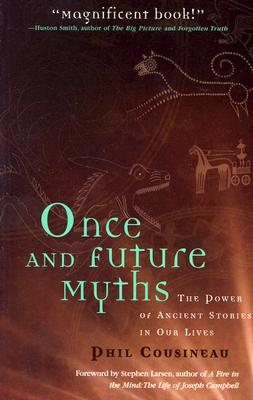 Once and Future Myths: The Power of Ancient Stories in Our Lives Cover Image