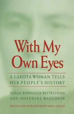 With My Own Eyes: A Lakota Woman Tells Her People's History Cover Image