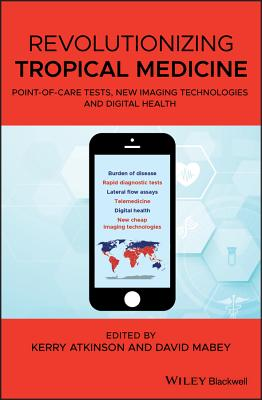 Revolutionizing Tropical Medicine: Point-Of-Care Tests, New Imaging Technologies and Digital Health Cover Image
