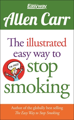 The Illustrated Easy Way to Stop Smoking (Allen Carr's Easyway #13) Cover Image