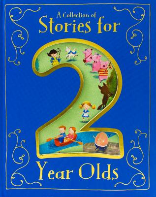 A Collection of Stories for 2 Year Olds (Padded Treasury) Cover Image