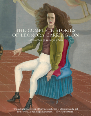 The Complete Stories of Leonora Carrington Cover Image