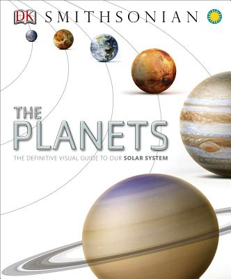The Planets: The Definitive Visual Guide to Our Solar System Cover Image