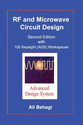 RF and Microwave Circuit Design: Updated and Revised with 100 Keysight (ADS) Workspaces Cover Image