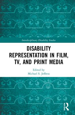 Disability Representation in Film, TV, and Print Media (Interdisciplinary Disability Studies) Cover Image
