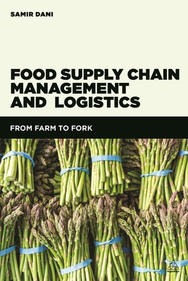 Food Supply Chain Management and Logistics: From Farm to Fork Cover Image