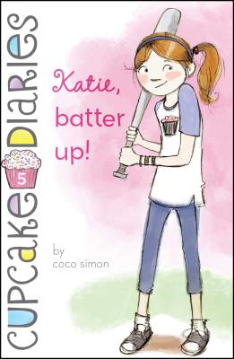 Katie, Batter Up! (Cupcake Diaries #5) Cover Image