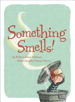 Something Smells by Blake Liliane Hellman