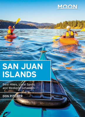 Moon San Juan Islands: Best Hikes, Local Spots, and Weekend Getaways (Travel Guide) Cover Image