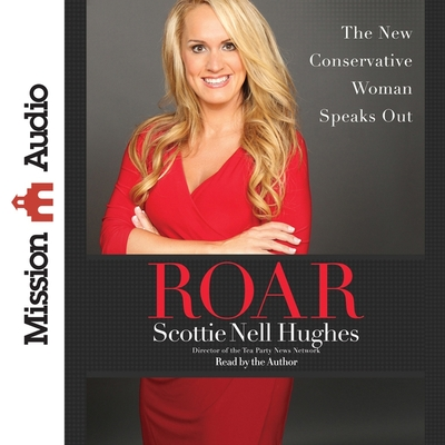 Roar: The New Conservative Woman Speaks Out Cover Image