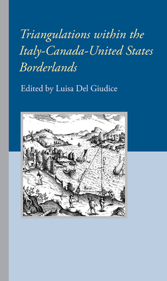 Triangulations within the Italy-Canada-United States Borderlands Cover Image