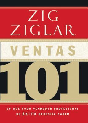 Ventas 101: Lo Que Todo Vendedor Profesional de Éxito Necesita Saber Cover Image