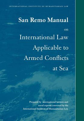 San Remo Manual on International Law Applicable to Armed Conflicts at Sea Cover Image