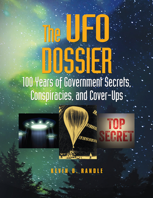 The UFO Dossier: 100 Years of Government Secrets, Conspiracies, and Cover-Ups Cover Image