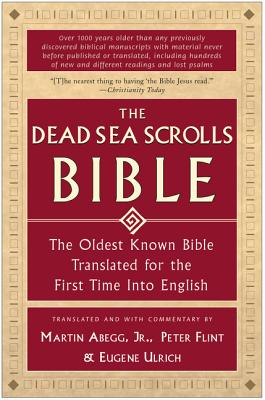 The Dead Sea Scrolls Bible: The Oldest Known Bible Translated for the First Time into English Cover Image