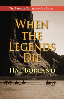 When the Legends Die: The Timeless Coming-of-Age Story about a Native American Boy Caught Between Two Worlds Cover Image
