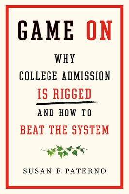 Game On: Why College Admission Is Rigged and How to Beat the System Cover Image