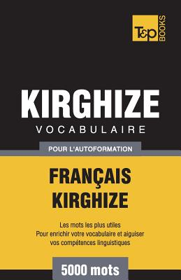 Vocabulaire Français-Kirghize pour l'autoformation - 5000 mots (French Collection #180) Cover Image