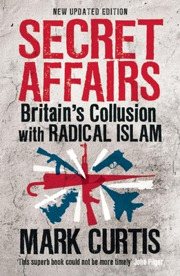 Secret Affairs: Britain's Collusion with Radical Islam Cover Image