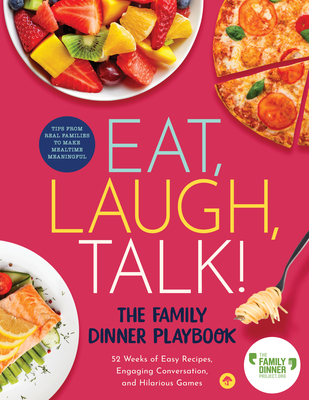 Eat, Laugh, Talk: The Family Dinner Playbook Cover Image