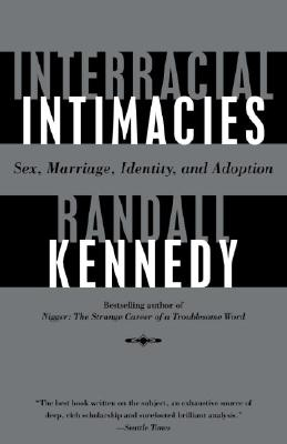 Interracial Intimacies: Sex, Marriage, Identity, and Adoption Cover Image