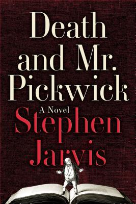 Death and Mr. PickwickStephen Jarvis