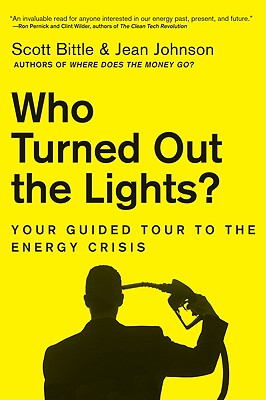 Who Turned Out the Lights?: Your Guided Tour to the Energy Crisis Cover Image