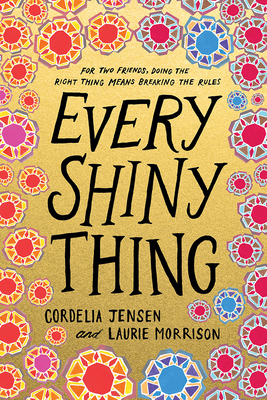 Every Shiny Thing by Cordelia Jensen