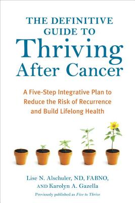 The Definitive Guide to Thriving After Cancer Cover