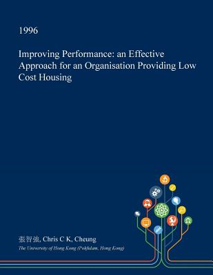Improving Performance: An Effective Approach for an Organisation Providing Low Cost Housing Cover Image