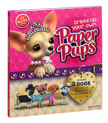 Dress Up Your Own Paper Pups [With 48 Pg. Instructions, 5 Puppies, 1 Dog Carrier...] (Klutz) Cover Image