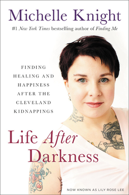 Life After Darkness: Finding Healing and Happiness After the Cleveland Kidnappings Cover Image