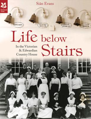 Life Below Stairs: In the Victorian & Edwardian Country House cover