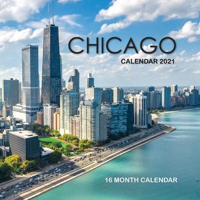 Chicago Calendar 2021: 16 Month Calendar Cover Image
