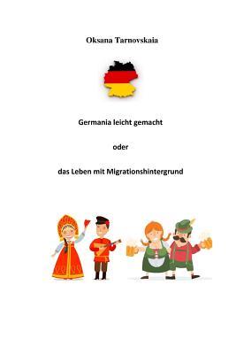 Germania Leicht Gemacht Oder Das Leben Mit Migrationshintergrund Cover Image