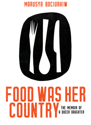 Food Was Her Country: The Memoir of a Queer Daughter Cover Image