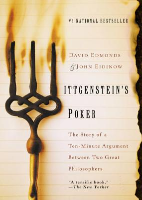 Wittgenstein's Poker: The Story of a Ten-Minute Argument Between Two Great Philosophers Cover Image